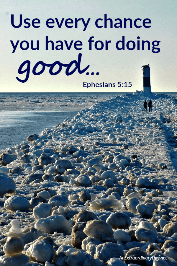 Use every chance you have for doing good... Ephesians 5 - Scripture Verse Graphic