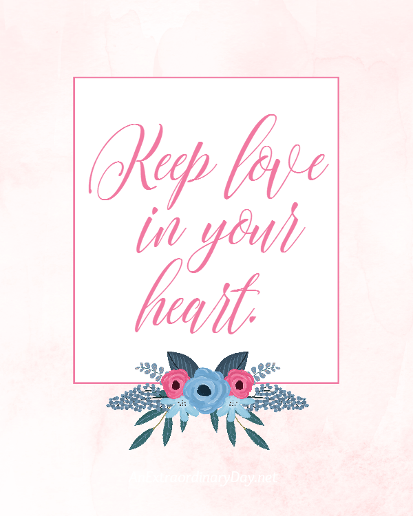 FREE 8x10 Printable QUOTE - Keep love in your heart.