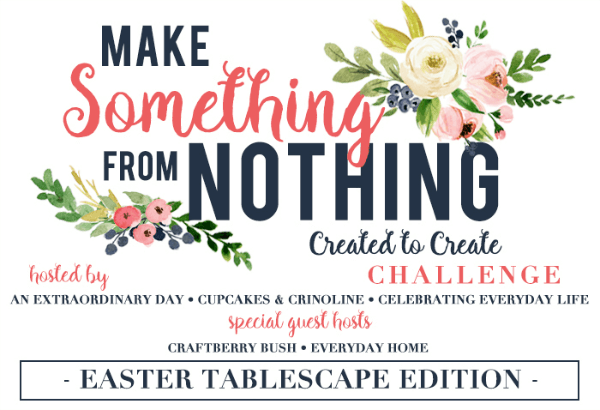 Make Something From Nothing Easter Tablescape Challenge