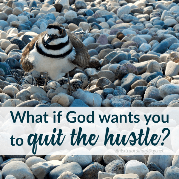 What if God wants you to quit the hustle because God is enough