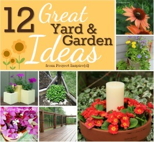 12 Great Yard and Garden Ideas from Project Inspire{d} featured at AnExtraordinaryDay.net